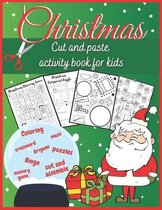 Christmas Cut and Paste Activity Book for Kids: Coloring, Puzzles, Crossword, Origami, Cut and Assemble, Memory Game, Bingo, Maze