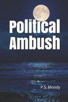 Political Ambush
