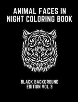 Animal Faces In Night Coloring Book Black Background Edition Vol 3
