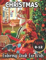 Christmas Ages 8-12 Coloring Book For Kids