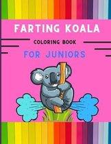 Farting koala coloring book for juniors: Funny & amazing collection of silly koala coloring book for kids, toddlers, boys & girls