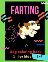 Farting dog coloring book for kids 2-4: A collection of Funny & super easy puppies coloring pages for kids & toddlers, boys & girls . Book for animal lovers