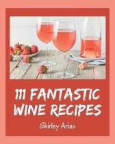 111 Fantastic Wine Recipes