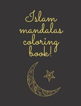 Islam mandalas coloring book!: Mandala Patterns Help To Relax and Stay Inspired Mindful Islamic Coloring Book Mandala Adult Activity book Ramadan and