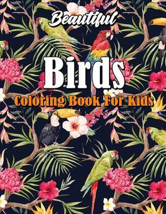 Beautiful Birds Coloring Book for Kids