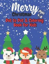 Merry Christmas Dot to Dot & Coloring Book for Kids Ages 4-8