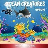 Ocean Creatures Coloring Book for Kids: Oceanic Creatures to Color for Children, to have fun and learn to color