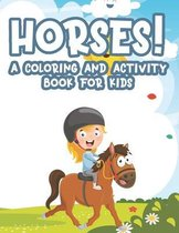 Horse! A Coloring And Activity Book For Kids