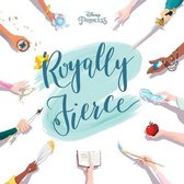 Disney Princess Royally Fierce