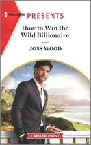 How to Win the Wild Billionaire