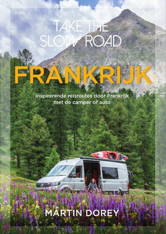 Boek cover Take the slow road Frankrijk van Martin Dorey (Paperback)