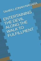 Entertaining the Devil Along the Walk to Fulfillment