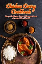 Chicken Curry Cookbook: Easy Chicken Curry Dinners from Around The World