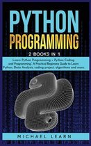 Python Programming: 2 BOOKS IN 1