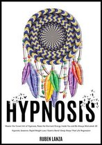 Hypnosis: Master the Covert Art of Hypnosis, Raise the Dormant Energy Inside You and Be Always Motivated. 20 Hypnotic Sessions