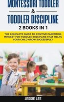 Omslag Montessori Toddler and Toddler Discipline: 2 Books in 1