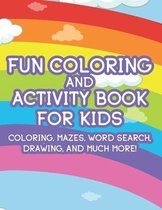 Fun Coloring And Activity Book For Kids Coloring, Mazes, Word Search, Drawing, And Much More!