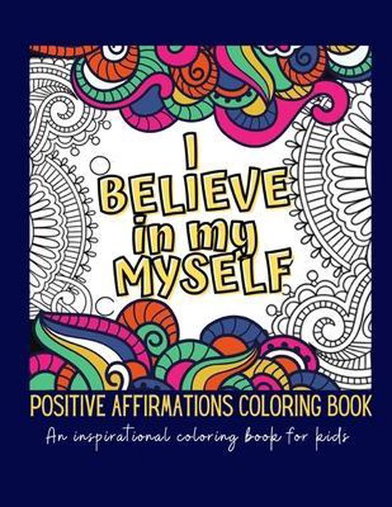 I Believe In Myself. Positive Affirmations Coloring Book