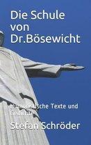 Die Schule von Dr.Boesewicht