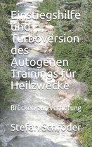 Einstiegshilfe und Turbo-Version des Autogenen Trainings fur Heilzwecke