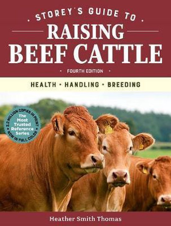 Boek cover Storeys Guide to Raising Beef Cattle, 4th Edition van Heather Smith Thomas (Paperback)