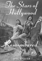 The Stars of Hollywood Remembered
