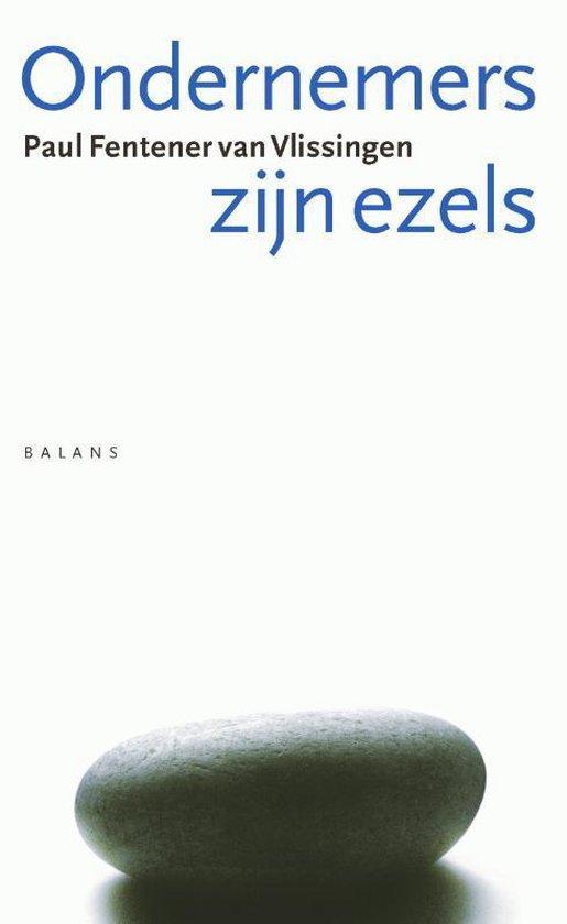 Ondernemers Zijn Ezels - Paul Fentener van Vlissingen  