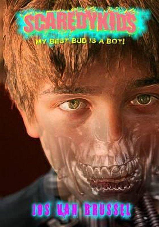 My Best Bud Is a Bot! (Scaredykids #2)