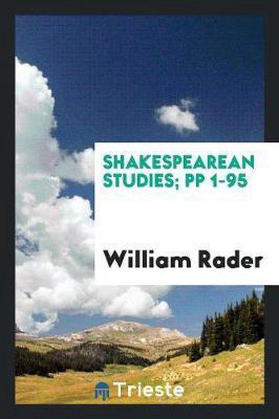 Shakespearean Studies; Pp 1-95