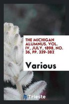 The Michigan Alumnus. Vol. IV, July, 1898, No. 36, Pp. 339-382