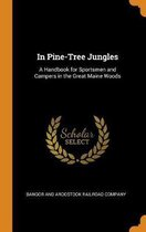 In Pine-Tree Jungles