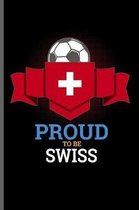 Proud to be Swiss