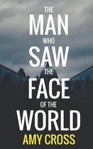 The Man Who Saw the Face of the World