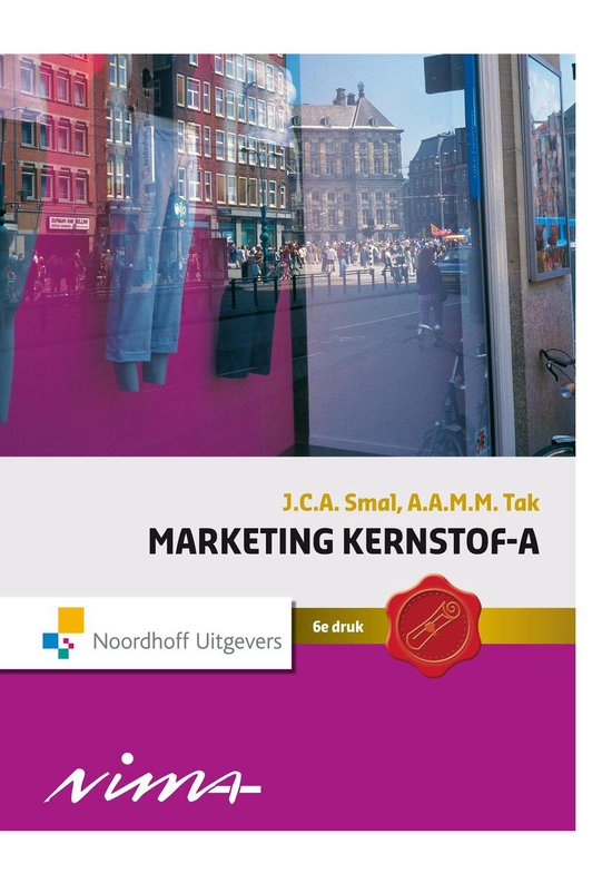 Marketing Kernstof A - J.C.A. Smal |