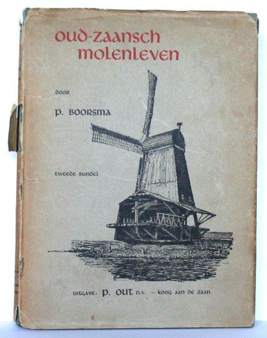 Oud zaansch molenleven 2e bundel - Boorsma |