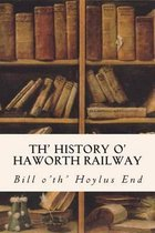 Th' History O' Haworth Railway