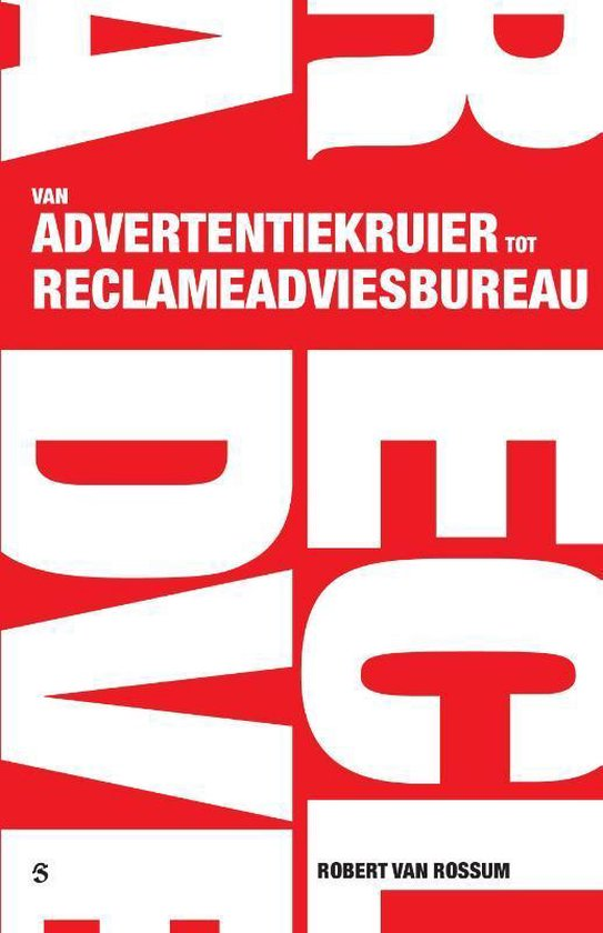 Van advertentiekruier tot reclameadviesbureau - Robert van Rossum pdf epub