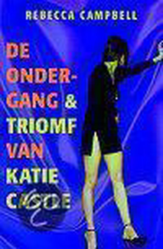 De Ondergang En Triomf Van Katie Castle - Rebecca Campbell  