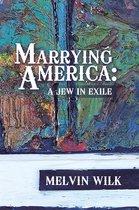 Boek cover Marrying America: a Jew in Exile van Melvin Wilk