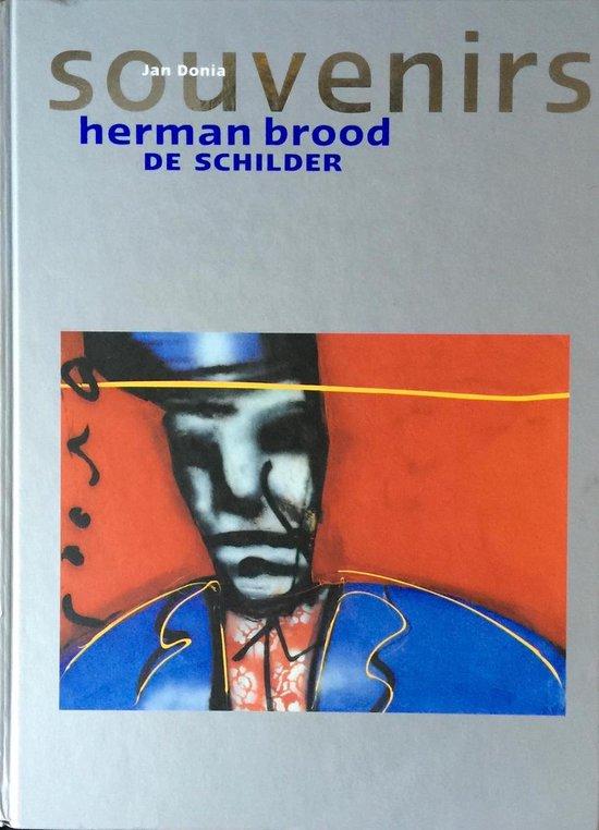 Herman Brood, de schilder / Souvenirs