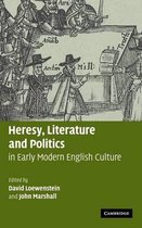 Heresy, Literature and Politics in Early Modern English Culture