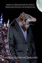 Serigala Besar Jahat Itu Kaya! Memoar Dongeng Di Manhattan