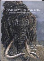 De Groote Wielen: Er Was Eens...