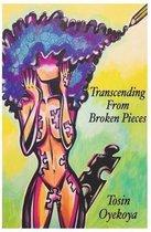 Transcending from Broken Pieces