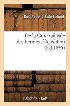 De la Cure radicale des hernies. 22e edition