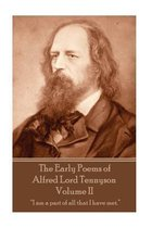 The Early Poems of Alfred Lord Tennyson - Volume II