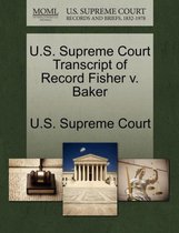 U.S. Supreme Court Transcript of Record Fisher V. Baker