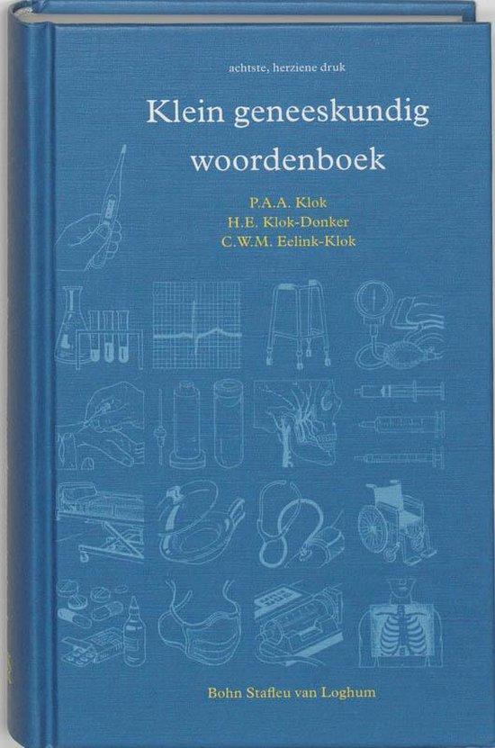 Klein geneeskundig woordenboek - H.E. Klok-Donker |