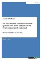 Die Philosophien von Puritanern und Quakern und deren Einfluss auf die US-amerikanische Gesellschaft
