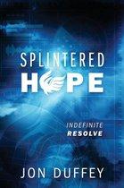Splintered Hope